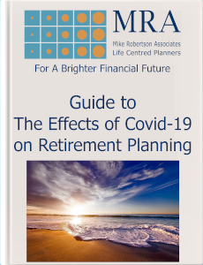 Download our Guide to The Effects of Covid-19 on Retirement Planning, Lifestyle Financial Planning, Independent Financial Planning, Financial Planners, Financial Planning
