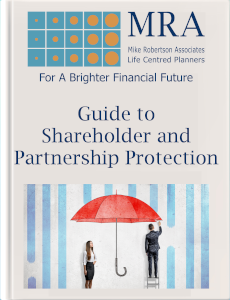 Download our Guide to Shareholder and Partnership Protection. Independent Financial Adviser, Independent Financial Planners, Financial Planning, Personal Financial Planning, Personal Finances, Pensions, Retirement Planning, Tax Planning, Cash Flow Budgeting, Banking, Insurance, Mortgages, Savings, Investments, Estate Planning, Later Life Forecasting, Investment Portfolio, Financial Guidance, Financial Advice, Financial Security, Family Protection, Tax Efficient Investments, Saving For Long Term Goals.